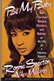 img - for Be My Baby by Spector, Ronnie (1990) Hardcover book / textbook / text book
