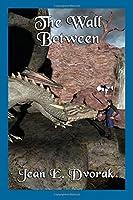 The Wall Between (The Magiskeep Saga) (Volume 3)