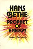 Hans Bethe, Prophet of Energy