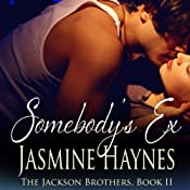 Somebody's Ex: The Jackson Brothers, Book 2 | [Jasmine Haynes, Jennifer Skully]