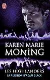 echange, troc Karen Marie Moning - Les Highlanders, Tome 6 : La punition d'Adam Black