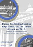 img - for Human Trafficking, Sporting Mega-Events, and the London Olympics of 2012. (CCARHT Trafficking Files) book / textbook / text book