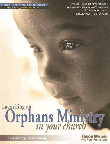 Launching an Orphans Ministry in Your Church [With DVD] by Jason Weber (2007-02-02)