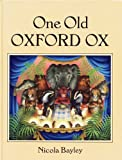 One Old Oxford Ox (022401353X) by Bayley, Nicola