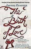The Birth of Love Joanna Kavenna