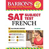 Barron's SAT Subject Test French, 4th Edition: with Bonus Online Tests