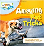 Amazing Pet Tricks (ASPCA Kids)