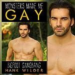 Bigfoot Gangbang: Monsters Made Me Gay | Hank Wilder