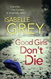 Good Girls Don't Die: A Detective Grace Fisher Novel