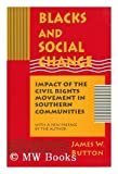 img - for Blacks and Social Change: Impact of the Civil Rights Movement in Southern Communities book / textbook / text book