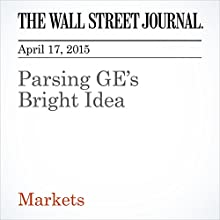 Parsing GE's Bright Idea (       UNABRIDGED) by Spencer Jakab Narrated by Ken Borgers