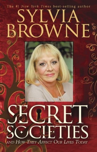 Secret Societies...and How They Affect Our Lives Today, Sylvia Browne