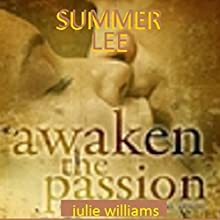 Awaken the Passion: Glorious Companions, Book 4 (       UNABRIDGED) by Summer Lee Narrated by Julie Williams