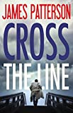 img - for Cross the Line (Alex Cross) book / textbook / text book