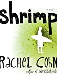 Shrimp (0689866135) by Rachel Cohn