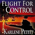 Flight for Control | Karlene Petitt