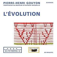 L'Évolution Discours Auteur(s) : Pierre-Henri Gouyon Narrateur(s) : Pierre-Henri Gouyon