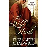 The Wild Huntby Elizabeth Chadwick