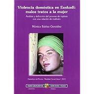 Violencia domestica en euskadi : malos tratos a la mujer (Presidencia Lehendakaritza)