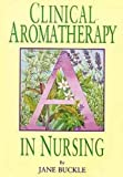 img - for By Jane Buckle Clinical Aromatherapy in Nursing (U.K.) [Paperback] book / textbook / text book