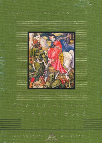 The Adventures Of Robin Hood (Everyman's Library CHILDREN'S CLASSICS)