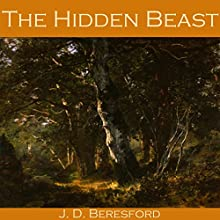 The Hidden Beast Audiobook by J. D. Beresford Narrated by Cathy Dobson
