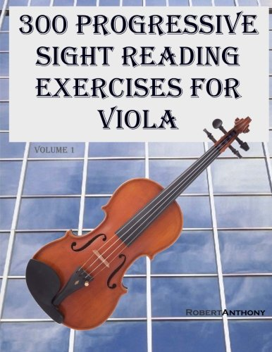 300 Progressive Sight Reading Exercises for Viola (Volume 1)