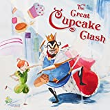 The Great Cupcake Clash: A Rhyming Tale for Dreamers of All Ages (audio edition)