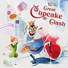 The Great Cupcake Clash: A Rhyming Tale for Dreamers of All Ages Audiobook by D. C. Morehouse Narrated by J. M. Ford