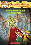 Geronimo Stilton #50: This Hotel Is H...