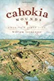 Cahokia Mounds:: America's First City (Landmarks)