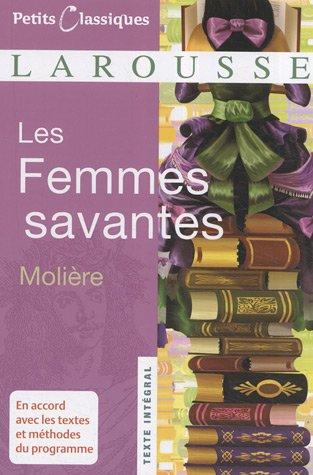 Les Femmes Savantes (Petits Classiques Larousse Texte...