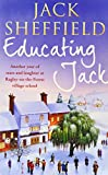 Jack Sheffield Collection 6 Books Set (Educating Jack, Teacher, Teacher !, Mister Teacher, Village Teacher, Dear Teacher, Please Sir) Jack Sheffield