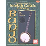 Complete Book of Irish & Celtic 5-String Banjo ~ Tom Hanway