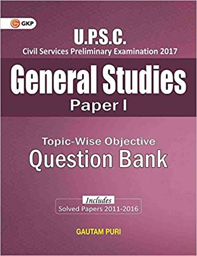 UPSC Topic Wise Objective Question Bank General Studies Paper I  Includes Solved Papers 2011 16  9789386309013 available at Amazon for Rs.204