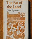 The Fat of the Land (0571105327) by John Seymour