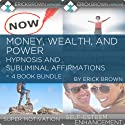 Money, Wealth, and Power: Hypnosis and Subliminal Affirmations  by Erick Brown Narrated by Erick Brown