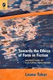 img - for Towards the Ethics of Form in Fiction: Narratives of Cultural Remission (THEORY INTERPRETATION NARRATIV) by Toker Leona (2010-03-08) book / textbook / text book