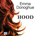 Hood (       UNABRIDGED) by Emma Donoghue Narrated by Caroline Lennon