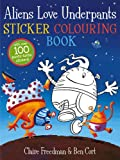 Claire Freedman Aliens Love Underpants Sticker Colouring Book (Sticker Activity)