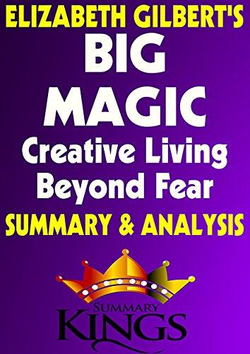 Big Magic: by Elizabeth Gilbert | Summary & Analysis: