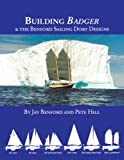 img - for Building Badger: & the Benford Sailing Dory Designs book / textbook / text book