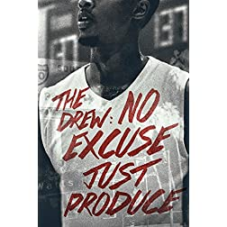 Drew, The: No Excuse, Just Produce