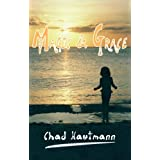 Magic And Grace: A Novel of Florida, Love, Zen, and the Ghost of John Keats ~ Chad Hautmann