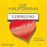 Liebling, kommst du? | Gaby Hauptmann