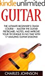 Guitar: The Ultimate Beginner's Crash...
