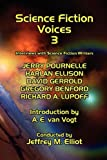 Science Fiction Voices #3: Interviews with Science Fiction Writers (0893702439) by Elliot, Jeffrey M.