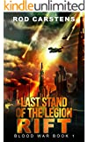Last Stand of the Legion: Rift (Blood War Book 1)