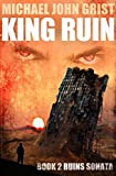 King Ruin: A Thriller (Ruins War Book 2)