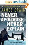 Never Apologise, Never Explain (An In...